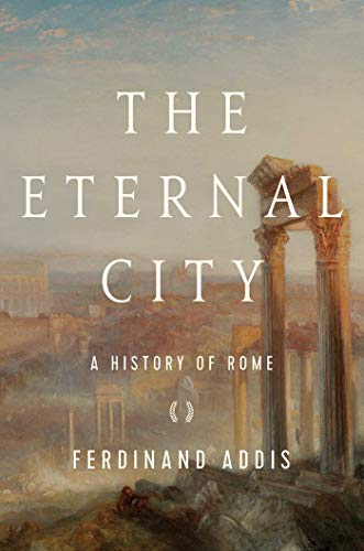 9781643134789: The Eternal City: A History of Rome
