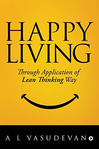 9781643246499: Happy Living: Through Application of Lean Thinking Way