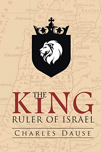 9781643610641: The King: Ruler of Israel