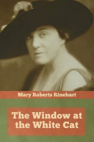 The Window at the White Cat (Paperback): Mary Roberts Rinehart