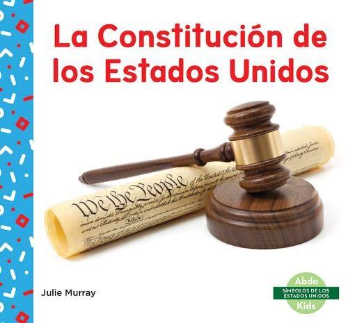 9781644943793: La Constitución de Los Estados Unidos (Us Constitution) (Simbolos De Los Estados Unidos)