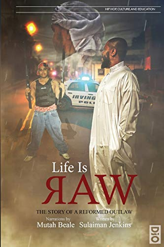 9781645041061: Life is Raw: The Story of a Reformed Outlaw (3) (Hip Hop, Culture, and Education)