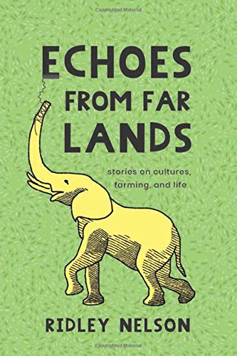 9781645431749: Echoes from Far Lands: Stories on Cultures, Farming, and Life