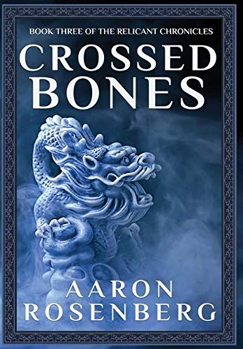 9781645540298: Crossed Bones: The Relicant Chronicles Book 3