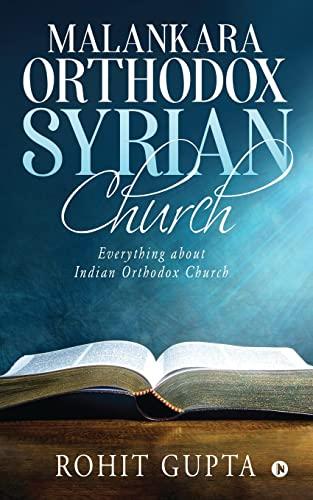 9781645871200: Malankara Orthodox Syrian Church: Everything about Indian Orthodox Church