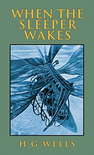9781645940951: When the Sleeper Wakes: The Original 1899 Edition