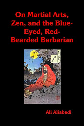 9781646065714: On Martial Arts, Zen, and the Blue-Eyed, Red-Bearded Barbarian