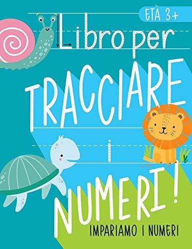 9781646080540: Impariamo i numeri: Libro per tracciare i numeri: Età 3+: Libro di attività con i numeri per bambini in età prescolare e scolare (matematica e scrittura per età 3-5 anni)