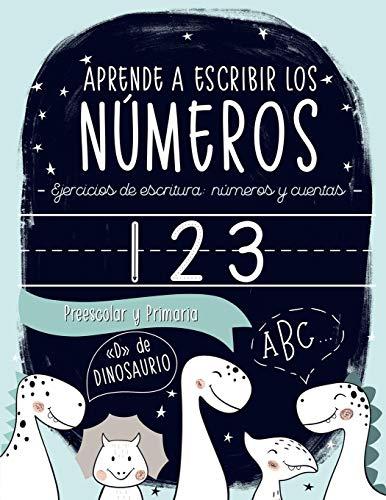 """9781646080755: Aprende a escribir los números: Ejercicios de escritura: números y cuentas: Preescolar y Primaria: """"D"""" de DINOSAURIO: Cuaderno de actividades para ... y niñas de educación infantil (3 a 5 años)"""