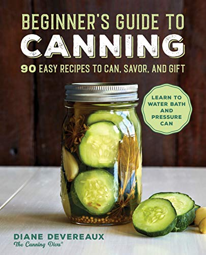 9781646119813: Beginner's Guide to Canning: 90 Easy Recipes to Can, Savor, and Gift