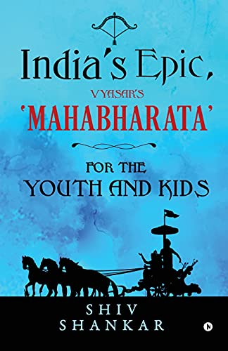 India's Epic, Vyasar's 'Mahabharata' (Paperback): Shiv Shankar