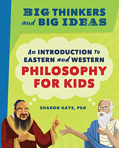 9781647391034: Big Thinkers and Big Ideas: An Introduction to Eastern and Western Philosophy for Kids