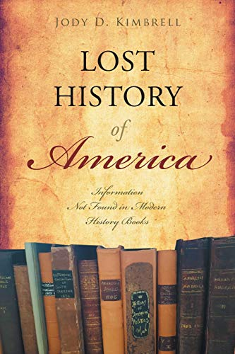 9781647534431: Lost History Of America: Information Not Found in Modern History Books