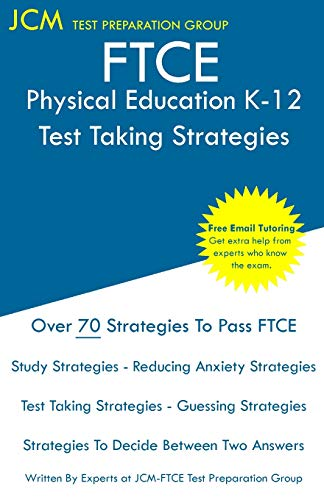 9781647682934: FTCE Physical Education K-12 - Test Taking Strategies: FTCE 063 Exam - Free Online Tutoring - New 2020 Edition - The latest strategies to pass your exam.