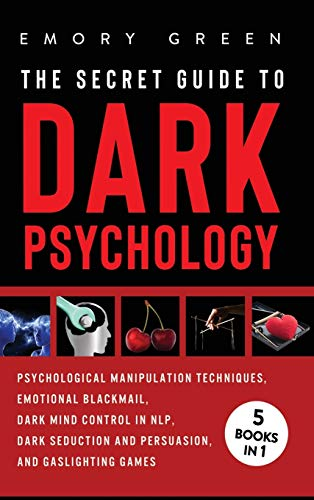 9781647801137: The Secret Guide To Dark Psychology: 5 Books in 1: Psychological Manipulation, Emotional Blackmail, Dark Mind Control in NLP, Dark Seduction and Persuasion, and Gaslighting Games