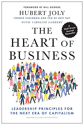 9781647820381: The Heart of Business: Leadership Principles for the Next Era of Capitalism