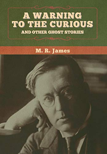 A warning to the curious and other: M R James