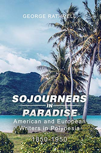 Sojourners in Paradise (Paperback): George Rathmell