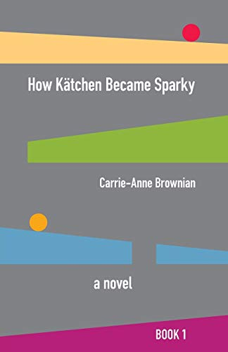 9781648263934: How Kätchen Became Sparky (1) (We the Children of Atlantic City)