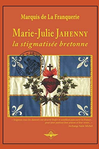 Marie-Julie Jahenny la stigmatisée bretonne (Paperback): Marquis de la