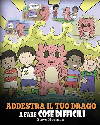 9781649160812: Addestra il tuo drago a fare cose difficili: Una simpatica storia per bambini sulla perseveranza, le affermazioni positive e la mentalità di crescita.: 36