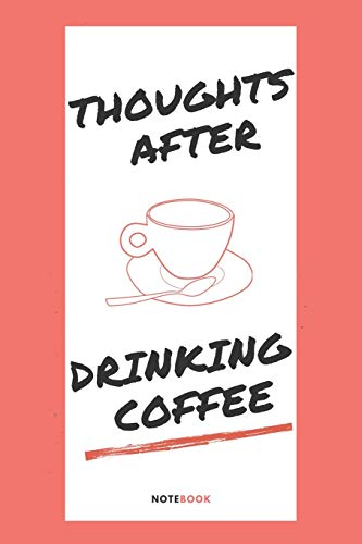 9781650588575: Thoughts after drinking coffee:: Write down all your thoughts after drinking coffee