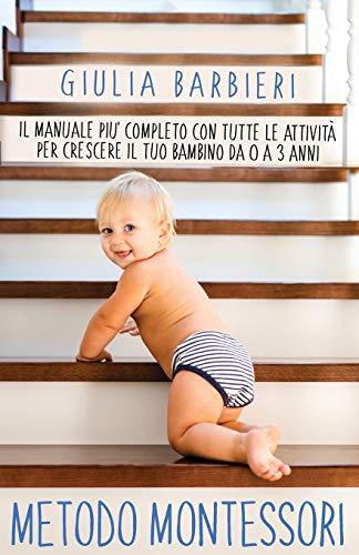 9781650955452: Metodo Montessori: Il Manuale più Completo con Tutte le Attività per Crescere il tuo Bambino da 0 a 3 Anni