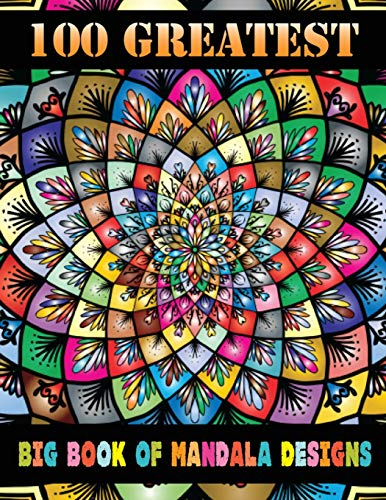 9781651319123: 100 Greatest Big Book Of Mandala Designs: The world's best mandala coloring book A Stress Management Coloring Book for adults ... 100 Beautiful Mandalas For Serenity & Stress-Relief