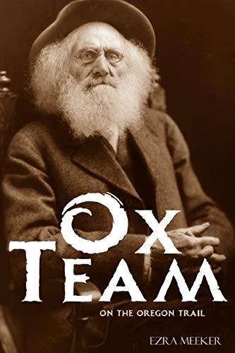 Ox Team on the Oregon Trail (Abridged,: Ezra Meeker