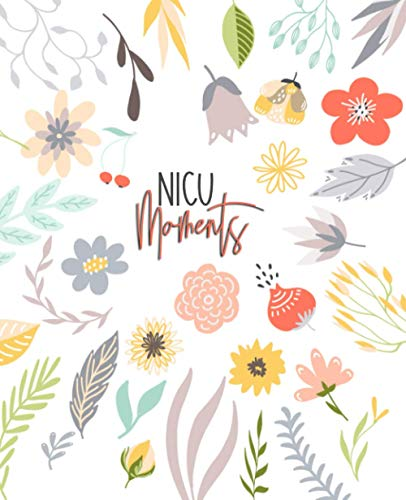 9781652900122: NICU Moments: Daily Journal for NICU moms and parents