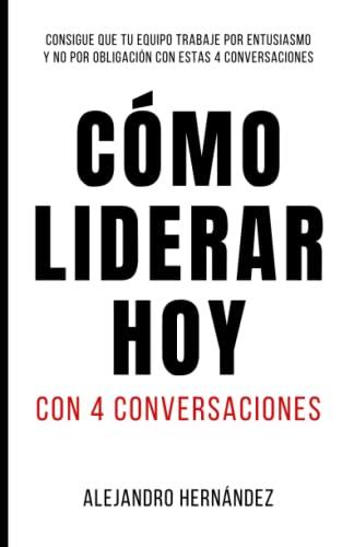 9781653194445: Cómo Liderar Hoy: Con 4 conversaciones