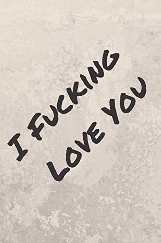9781653356911: I Fucking Love You: What I Love About You Fill, Funny Valentines Day Gift For Her or Him