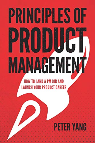9781654187231: Principles of Product Management: How to Land a PM Job and Launch Your Product Career