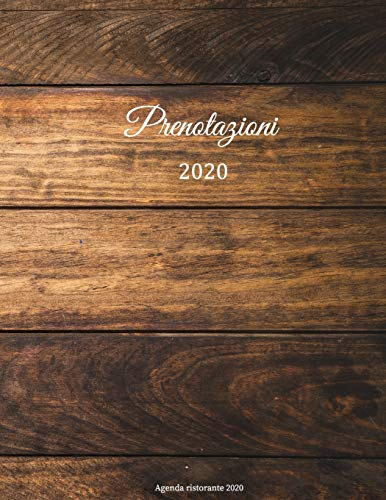 9781655182808: Prenotazioni 2020 - Agenda ristorante 2020: Libro di prenotazione per ristoranti, pizzeria, bistrot e hotel | 370 pagine - 1 giorno=1 pagina | Il ... |Con copertina insensibile, effetto legn
