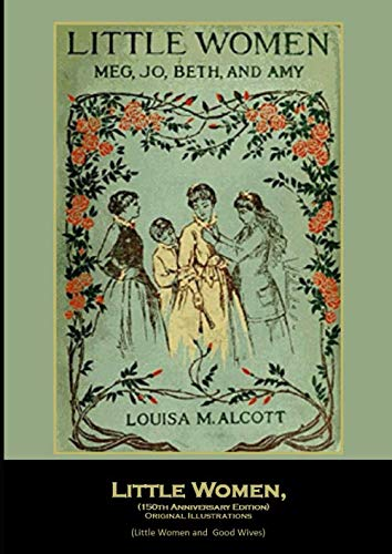 9781655262272: Little Women, (150th Anniversary Edition) Original Illustrations: (Little Women and Good Wives)