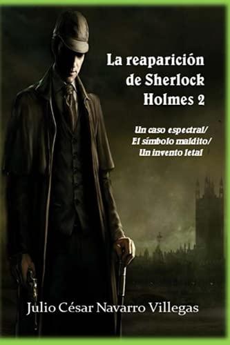 9781655317583: La reaparición de Sherlock Holmes 2: Un caso espectral / El símbolo maldito / Un invento letal (La reaparición de Sherlock Holmes (versión impresa))