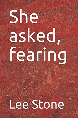 9781656987167: She asked, fearing