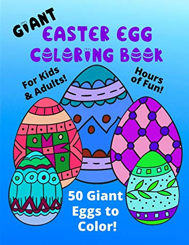 9781657162723: Giant Easter Egg Coloring Book For Kids & Adults: 50 Giant Eggs To Color: Easy Fun Color Pages (Creative Coloring Books & Pages for Kids)