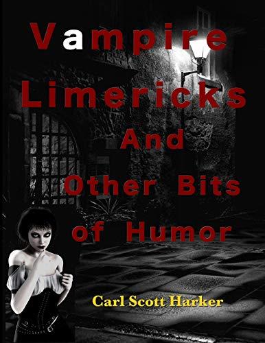 Vampire Limericks and Other Bits of Humor: Carl Scott Harker