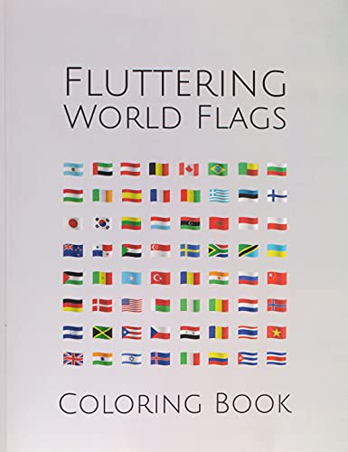 9781659881127: Fluttering World Flags Coloring Book: Flags From Around the World - Creativity Workbook for Kids & Adults - Stress Relief & Fun Family Activity