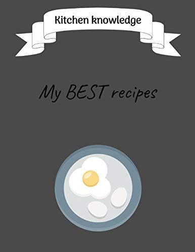 Kitchen Knowledge, My BEST Recipes: Cook Notebook: Kitchen Help Notebook's