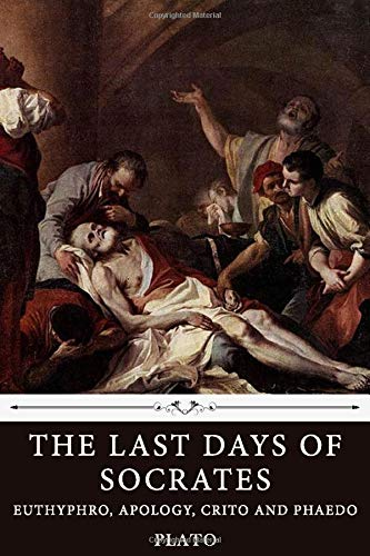 9781660245246: The Last Days of Socrates: Euthyphro, Apology, Crito and Phaedo by Plato
