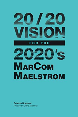 9781661156510: 20/20 VISION FOR THE 2020's MARCOM MAELSTROM
