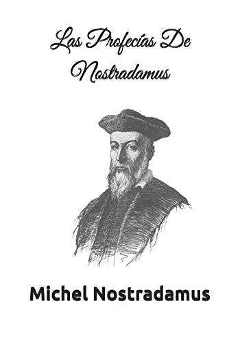 Las Profecias De Nostradamus: Incluye Las Centurias: Michel Nostradamus