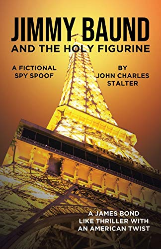 9781662410284: Jimmy Baund and the Holy Figurine: A Fictional Spy Spoof