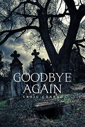 Goodbye Again (Paperback): Craig Conrad