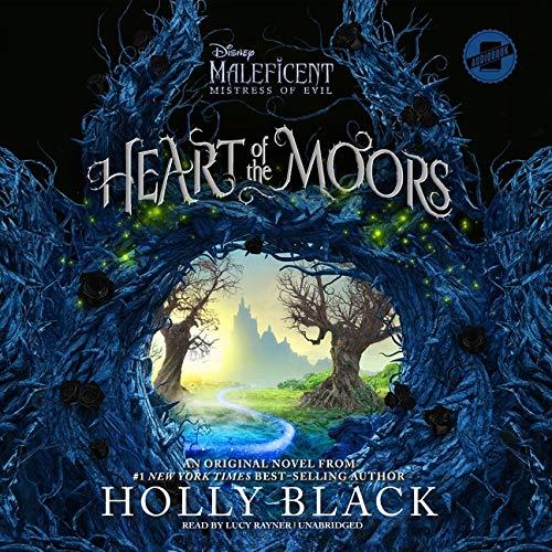9781665025126: Heart of the Moors: An Original Maleficent: Mistress of Evil Novel
