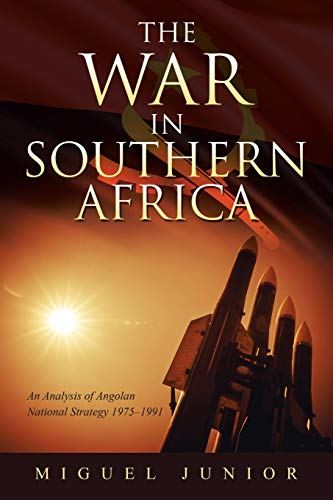 9781665584289: The War in Southern Africa: An Analysis of Angolan National Strategy 1975?1991