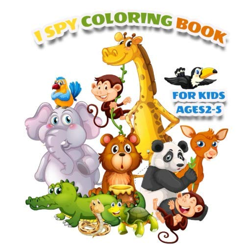 9781670457868: İ SPY COLORİNG BOOK FOR KİDS AGES 2-5: A Fun Guessing Game for 2-5 Year Olds, Coloring Book For Girls And Boys