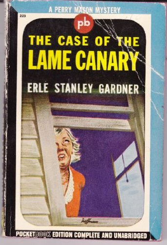 The Case of the Lame Canary (Perry Mason Mysteries, PB #223) (1671002237) by Erle Stanley Gardner